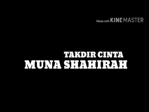 Muna Shahirah - Takdir Cinta (Lirik)