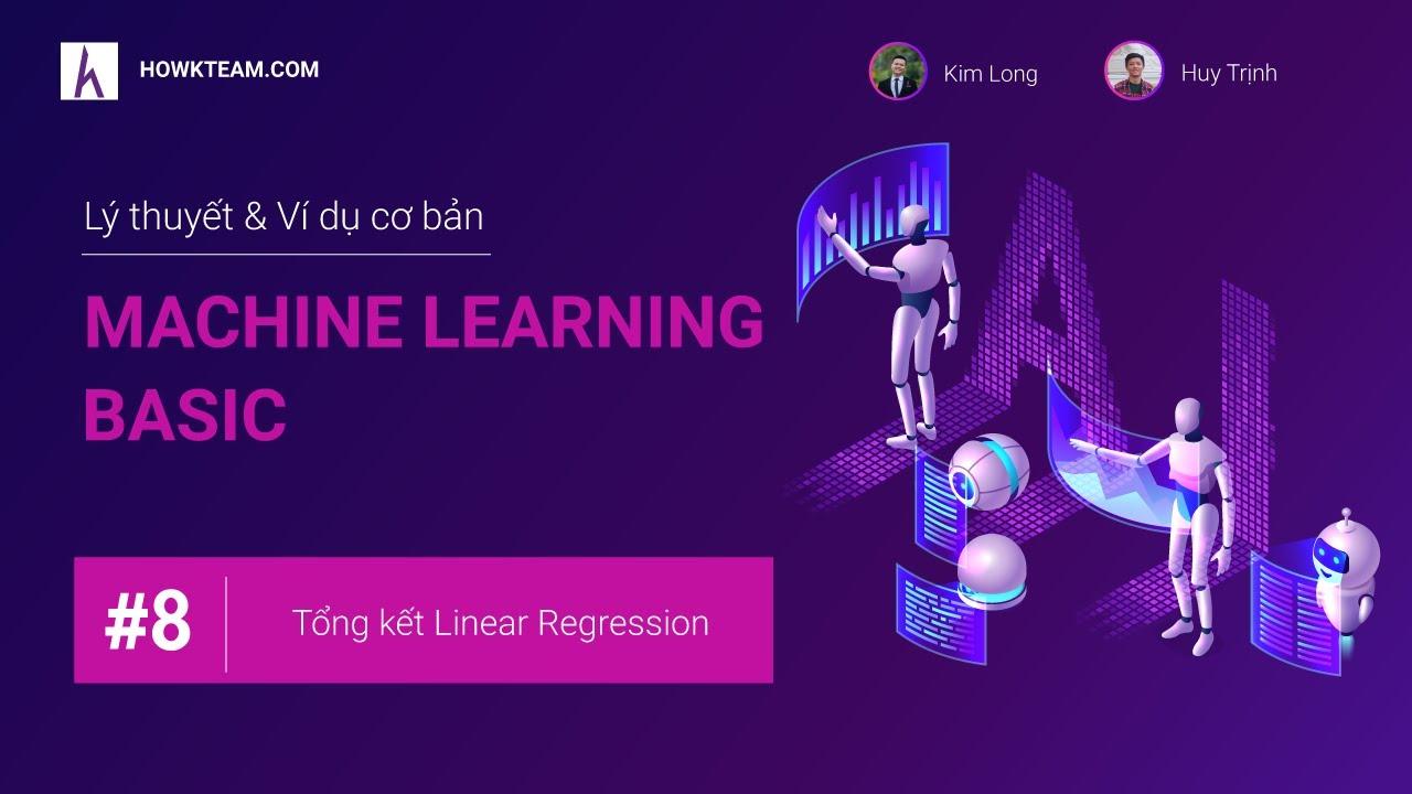 Lập trình Machine learning cơ bản: Tổng kết Linear