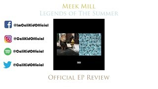 Meek Mill Legends of The Summer Official EP Review