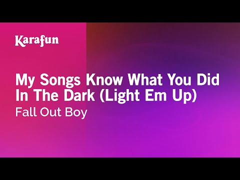 Karaoke My Songs Know What You Did In The Dark (Light Em Up) - Fall Out Boy * mp3