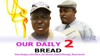 Our Daily Bread 2 - New Nigerian Nollywood Movie