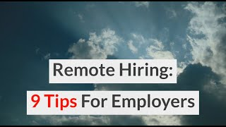 9 Remote Hiring Tips For Employers