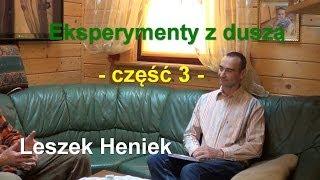 Porozmawiajmy.TV - Eksperymenty z duszą, część 3 - Pan Heniek
