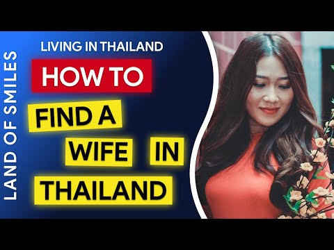 How To Find a Woman or Wife in Thailand (2018)