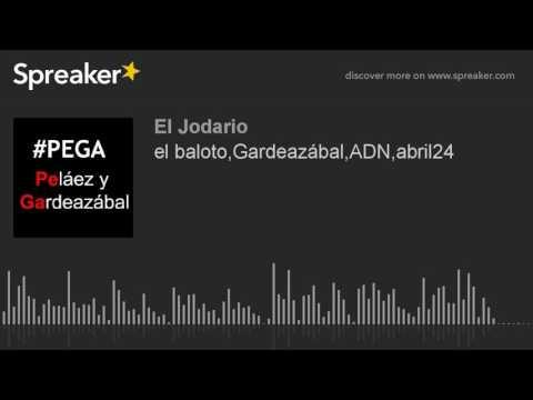 el baloto,Gardeaz�bal,ADN,abril24