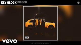 Key Glock - Stop Playin (Audio)