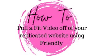 How to Snag a Fit Video off of your replicated Website using Friendly screenshot 4