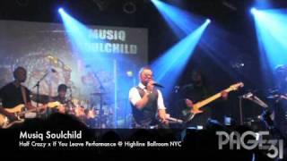 Musiq Soulchild Half Crazy x If You Leave Performance at Highland Ballroom