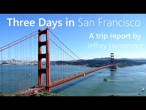 Three Days in San Francisco (Trip Report)