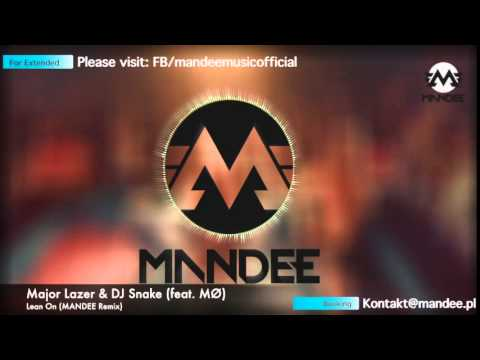 Major Lazer & DJ Snake feat MØ - Lean On Mandee Remix  (Download in description)