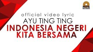 [3.72 MB] Ayu Ting Ting - Indonesia Ku Berkarya Hanya Untukmu (Official Video Lyric)