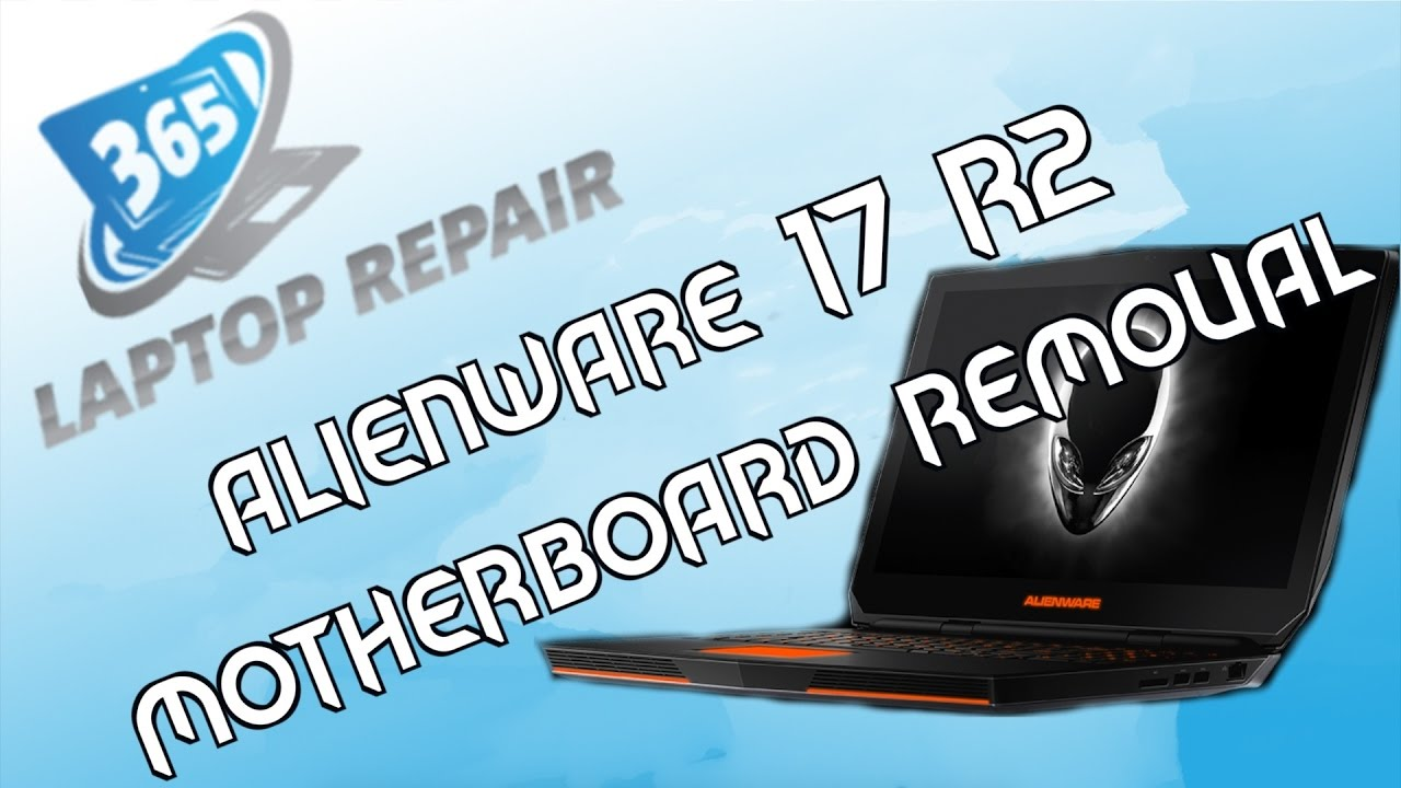 Alienware 17 R2 Motherboard Replacement By 365
