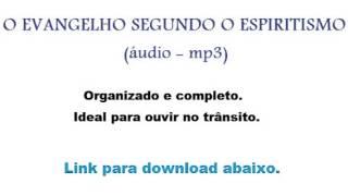 O Evangelho Segundo o Espiritismo - áudio - completo - MP3.  + EXTRA!