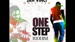 Jah Vinci - Only Jah [One Step Riddim] September 2015