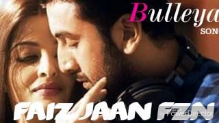 Bulleya Reprise Arijit Singh Ae Dil Hai Mushkil Karan Johar Aishwarya, Ranbir, Anushka Pritam