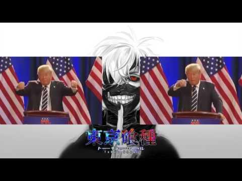 Donald Trump sings Unravel (Tokyo Ghoul opening)