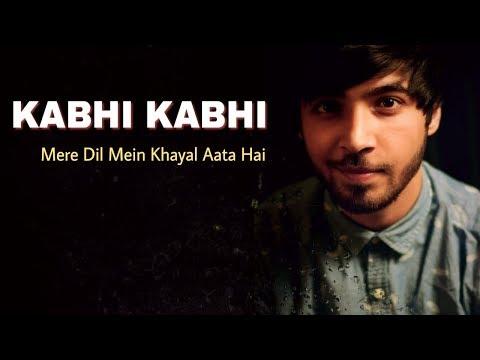 Kabhi Kabhi Mere Dil Mein Khayal Aata Hai Cover - Karan Nawani | Old Hindi Songs | Kabhi Kabhie