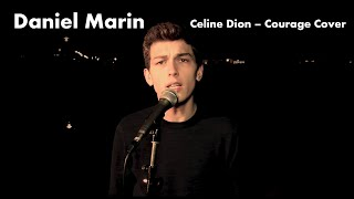 Celine Dion - Courage (Cover by: Daniel Marin)