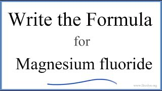 How to Write the Formula for MgF2 (Magnesium fluoride)
