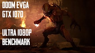 Testing out the new EVGA GTX 1070 - DOOM PC Ultra settings 1080P