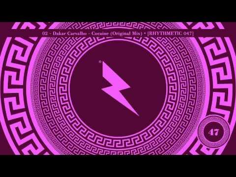 02 - Dakar Carvalho - Cocaine (Original Mix) • [RHYTHMETIC 047]