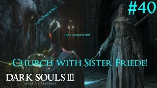 church with sister friede   dark souls 3 part 40