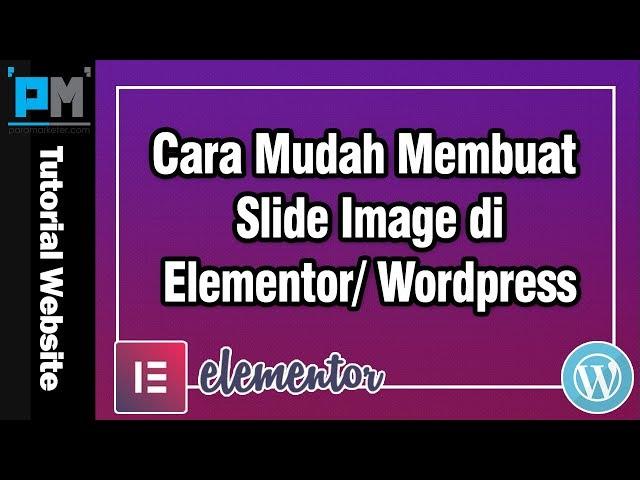 Cara Mudah Membuat Slide Image di Elementor atau WordPress