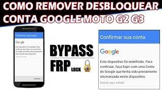 Como Desbloquear Remover Conta Google Moto G2 G3 ByPass Google Account