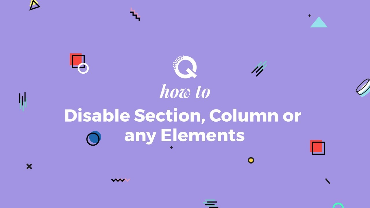 How to disable Section, Column or Elements with Quix