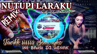 Download DJ NUTUPI LARAKU FULLBASS - MUNGKIN ONO ATI LIYO SING LAGI TOK JOG O - ADI REMIX