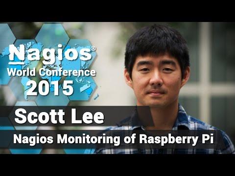 Scott Lee: Nagios Monitoring of Raspberry Pi | Nagios Con 2015