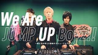 2017.08.11 Release!! 『We Are JUMP UP Boyz!! ~俺達の考える最強のデ...