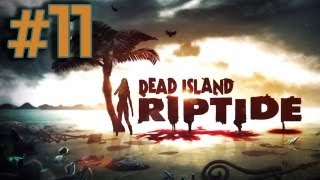 Dead Island Riptide Walkthrough Part 11 - Safe Haven