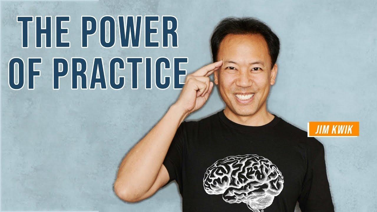 The Power of Practice   Jim Kwik