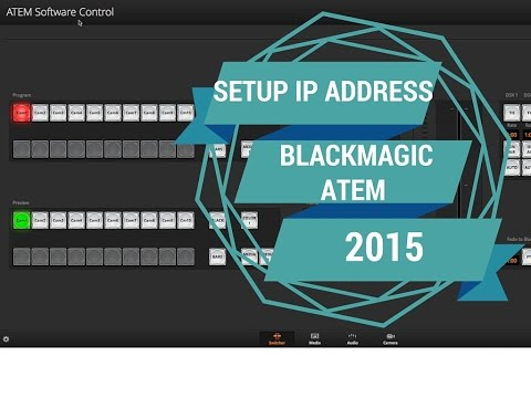 Blackmagic ATEM Switcher setup IP ADDRESS 2015