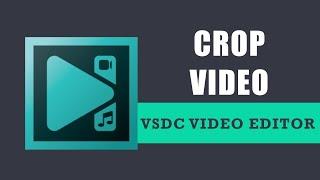 How to crop video in VSDC Free Video Editor? screenshot 5