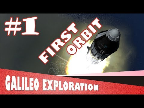 [Ep.1] Galileo Exploration - Kerbal Launches and First Orbit! - KSP 1.3
