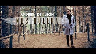 Andrés de León - Nos dolerá