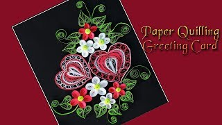 Paper 💕How To Make Beautiful Heart Paper Quilling Greeting Card 💕 Quilling Heart Design ||