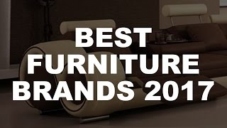 The Best Furniture Brands 2017 ✔