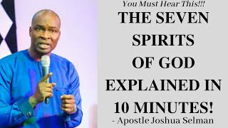 THE SEVEN SPIRITS OF GOD EXPLAINED IN 10 MINUTES! by Apostle Joshua Selman