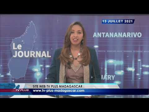 JOURNAL DU 13 JUILLET 2021 BY TV PLUS MADAGASCAR