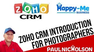 How To Use The Free Zoho CRM For Photographers - Introduction Training