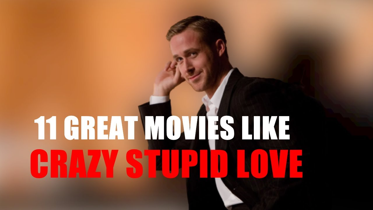 Download 11 Great Movies Like Crazy Stupid Love