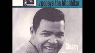Chubby Checker -- Popeye (The Hitchhiker)