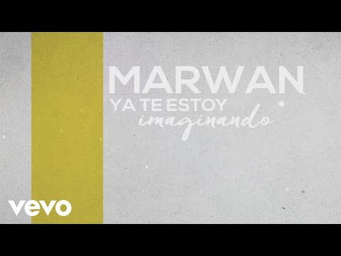 Marwan - Ya Te Estoy Imaginando (Lyric Video)