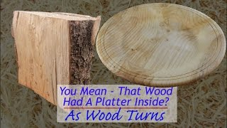 You Mean - That Wood Had A Platter Inside?