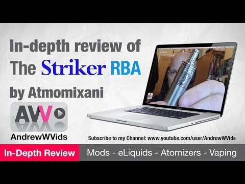 REVIEW of the STRIKER DRIPPER by ATMOMIXANI