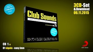 CLUB SOUNDS 75 ▻ 3CD und Download. Inkl. TWOLOUD DJ MIX. iTunes ▻http://apple.co/1Nm8XNU Amazon ▻ http://amzn.to/1NwgeZL TRACKLIST: CD1 1.