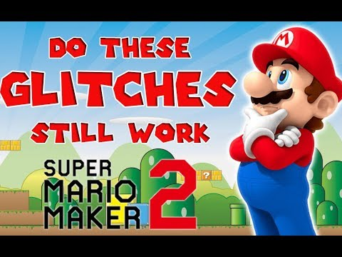 Do These Glitches Still Work In Super Mario Maker 2? | Part 1